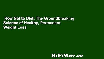 View Full Screen: how not to diet the groundbreaking science of healthy permanent weight loss complete.jpg